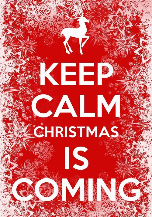 Keep Calm Christmas in Coming