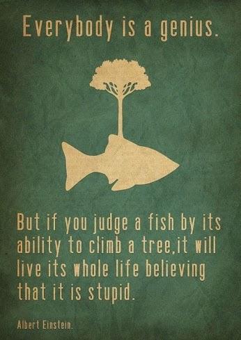 Everybody is Genius - Inspirational Quotes